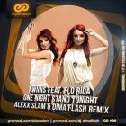 Twiins feat. Flo Rida - One Night Stand Tonight (Alexx Slam & Dima Flash Remix) [2014]