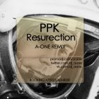 Ppk � Resurection (A-One Remix) [2014]