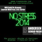 Will Gold vs. Laurent Wolf feat. Eric Carter - No Stress (Dj Sergio Fresh & Dj Andersen Mash Up) [2014]