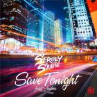 Sergey Smile feat. Joeboe - Save Tonight (Release) [2014]