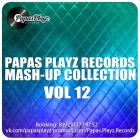 Papas Playz Records Mash-Up Collection Vol. 12 [2014]