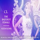 CL (2NE1) - The Baddest Female (Keem Remix) [2014]