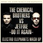 The Chemical Brothers Vs Jetfire - Do It Again (Electro Elephants Mash up)