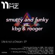 Smutty & Funky, KBG, Rooger - Life Is Not A Dream EP (Release) [2014]