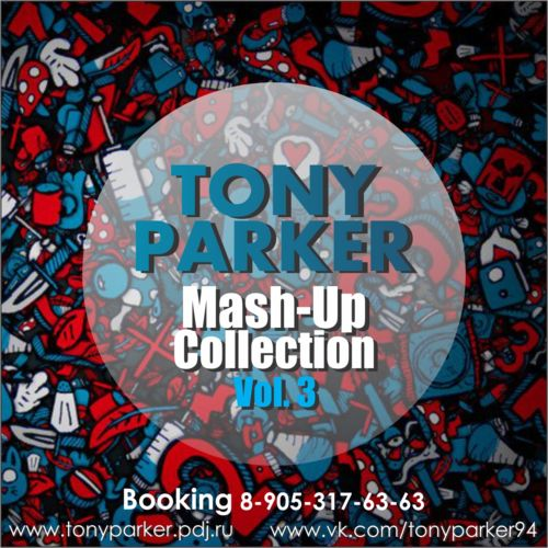 Tony Parker - Mash-Up Collection Vol. 3 [2014]