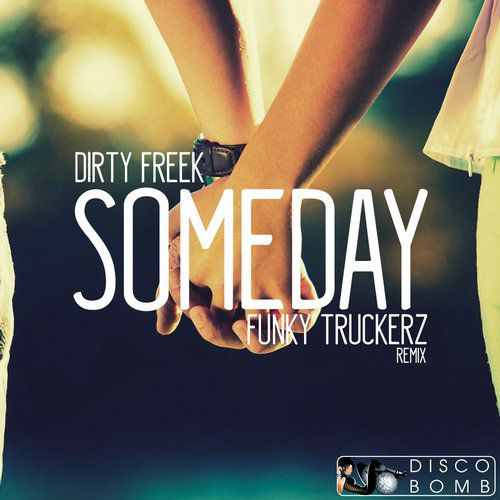Dirty Freek - Someday (Funky Truckerz Remix) [2014]