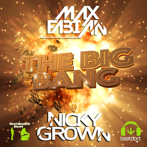 Max Fabian & Nicky Grown - The Big Bang (Original Mix) [2014]