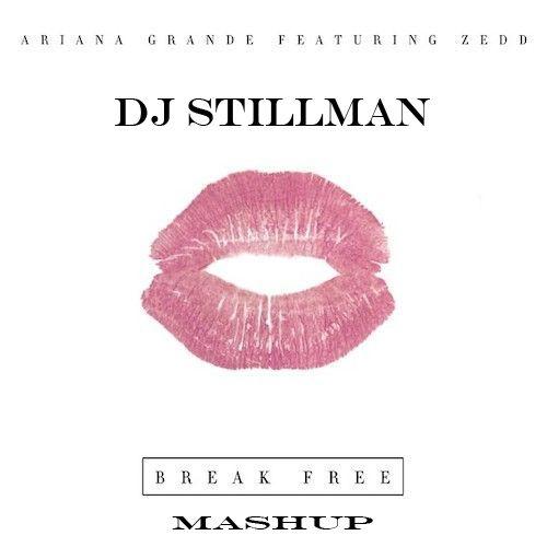Ariana Grande feat. Zedd and Dj Nejtrino & Dj Baur - Break Free (Dj Stillman Mashup) [2014]