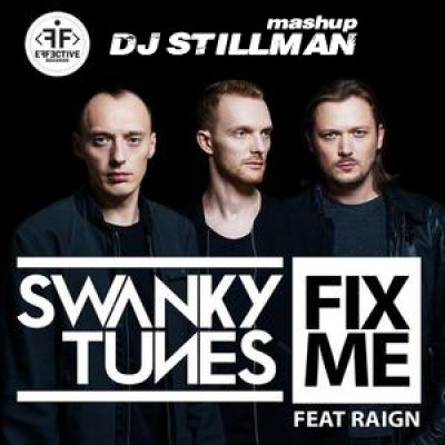 Swanky Tunes Ft. Raigh and Mike Prado, Mickey Martini & Dj Evans - Fix Me (Dj Stillman Mashup) [2014]