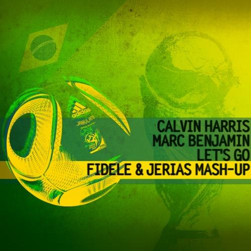 Calvin Harris vs. Marc Benjamin - Let's Go (Fidele & Jerias Mash-Up) [2014]