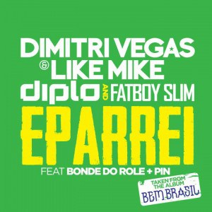 Dimitri Vegas & Like Mike vs. Diplo & Fatboy Slim - Eparrei (W&W Remix) [2014]