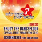Schuhmacher feat. Danny Dunn - Enjoy The Dancefloor (Official Street Parade Hymn) (Release) [2014]