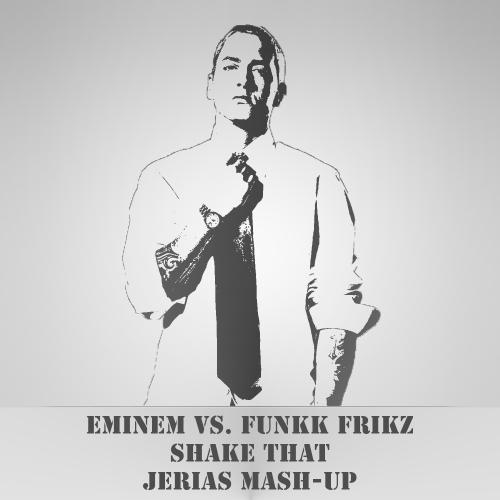 Eminem vs. Funkk Frikz - Shake That (Jerias Mash-Up) [2014]