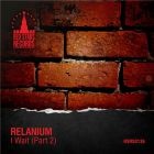 Relanium - I Wait (Part 2) [2014]