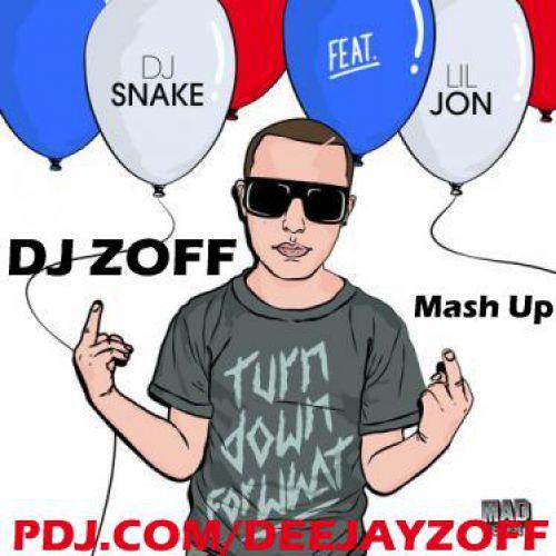 DJ Snake & Lil Jon & Smash - Turn Down For What (DJ ZOFF Mashup)