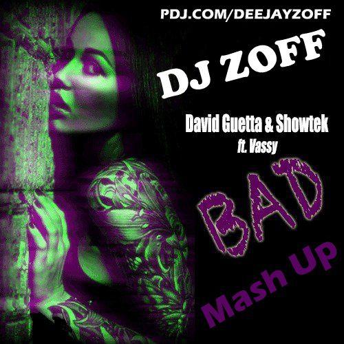 David Guetta, Showtek & Jewelz - Bad Feat Vassy (DJ ZOFF Mashup)