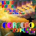 Stereo Palma, Malibu Breeze Vs Alex The Noise - Coracao 2014 (Dj Sergio Fresh, Dj Andersen Mash Up) [2014]