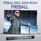 Pitbull feat John Ryan - Fireball (Erik Smailov Remix) [2014]