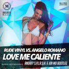 Rude Vinyl vs. Angelo Romano - Love Me Caliente (Andrey S.p.l.a.s.h. & Jen Mo Bootleg) [2014]