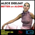 Alice Deejay  - Better Off Alone (Ice & Dmitriy Rs Remix) [2014]