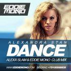 Alexandra Stan - Dance (Alexx Slam & Eddie Mono Club Mix) [2014]