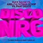 Duck Sause vs. Phat Deuce vs. Axel F & Fatman Scoop vs. Phat Deuce - Disco Nrg (DJ Night Rush & DJ Marty Mash-Up's) [2014]