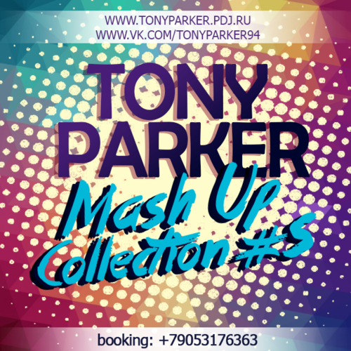 Tony Parker - Mash-Up Collection #5 [2014]