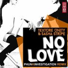 Texture Unity & Sasha Stripe - No Love (Phunk Investigation Remix) [2014]