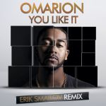 Omarion - You Like It (Erik Smailov Remix) [2014]