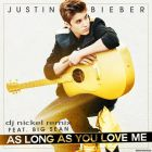 Justin Bieber - As Long As You Love Me (Dj Nickel Remix) [2014]