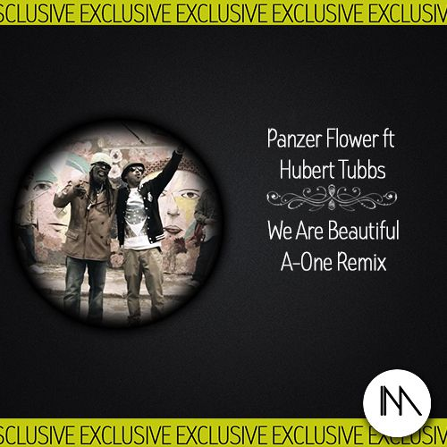 Panzer Flower feat Hubert Tubbs – We Are Beautiful (A-One Remix)