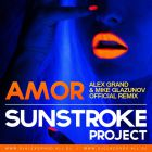 Sunstroke Project - Amor (Alex Grand & Mike Glazunov Official Remix) [2014]