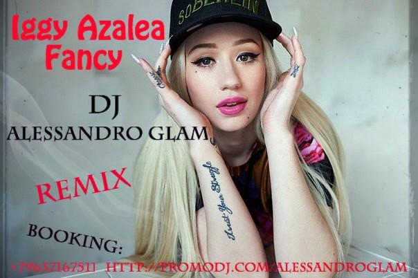 Iggy Azalea - Fancy (DJ Alessandro Glam Remix) [2014]