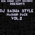 Dj Sasha Style - Big Sound City Mash Up Pack Vol. 2 [2014]
