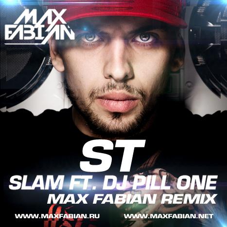 St feat. DJ Pill One - Slam (Max Fabian Remix) [2014]