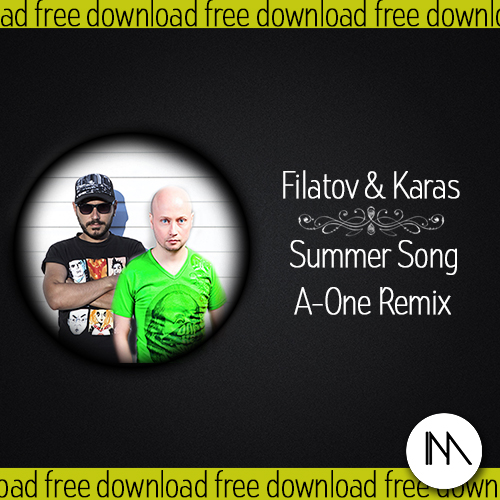 Filatov & Karas - Summer Song (A-One Remix)