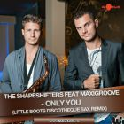 The Shapeshifters feat. MaxiGroove - Only You (Little Boots Discotheque Sax Remix) [2014]