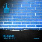 Relanium - I Wait (Part 3) [2014]