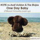 #Ofb vs. Asaf Avida and The Mojos - One Day Baby (Offbeat Orchestra Mash Up) [2014]