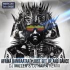 Afrika Bambaataa - Just Get Up And Dance (DJ Miller & DJ Haipa Remix) [2014]