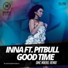 Inna feat. Pitbull - Good Time (DMC Mikael Extended Remix) [2014]