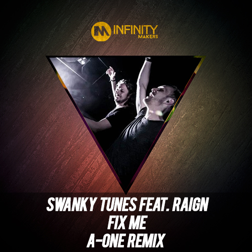 Swanky Tunes feat Raign – Fix Me (A-One Remix)