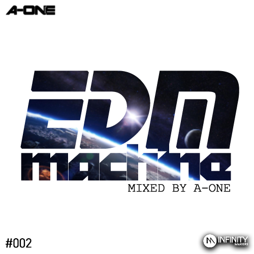 EDM MACHINE #002 - MIXED BY A-ONE