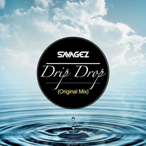 Savagez - Drip Drop [2014]