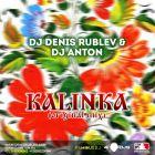 Dj Denis Rublev & Dj Anton - Kalinka (Original Mix) [2014]