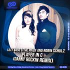 Lilly Wood & The Prick & Robin Schulz - Player In C (Danny Rockin Remix) [2014]