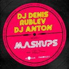 DJ Denis Rublev & DJ Anton Mash-Up's Vol. 7 [2014]