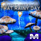 Hidan feat Vadim Back - That Rainy Day [2014] (Release)