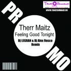 Therr Maitz - Feeling Good Tonight (Dj Legran & Dj Alex Rosco Remix) [2014]