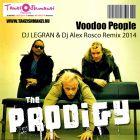 The Prodigy - Voodoo People (Dj Legran & Dj Alex Rosco 2k14 Remix) [2014]